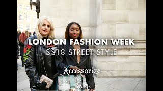 London Fashion Week SS18 Street Style | with Felicity Hayward & Tinea Taylor | Accessorize