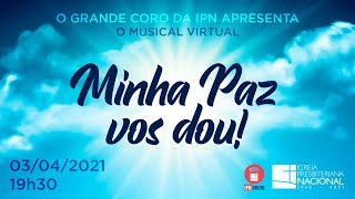 Musical Virtual 'Minha Paz vos dou!' - Grande Coro IPN