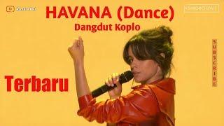 HAVANA  Dangdut Koplo (Dance) Terbaru