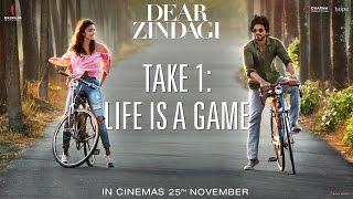 Dear Zindagi Take 1: Life Is A Game | Teaser | Alia Bhatt, Shah Rukh Khan | In Cinemas Now