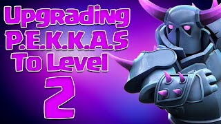 Level 2 P.E.K.K.A Upgrade - Clash of Clans