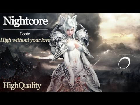 NIGHTCORE [Loote] - High without your love (HQ)
