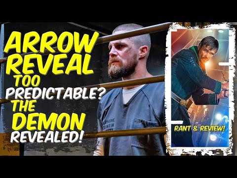 Arrow Reveal Too Predictable? The Demon REVEALED! Rant & Review!