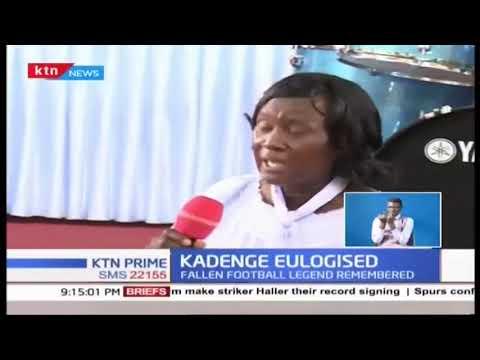 Fallen football legend Joe Kadenge eulogized