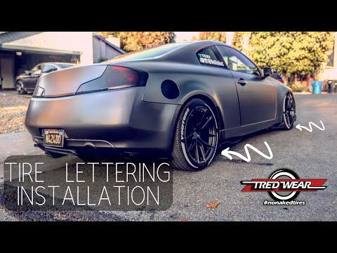 TREDWEAR Tire Lettering Install On G35