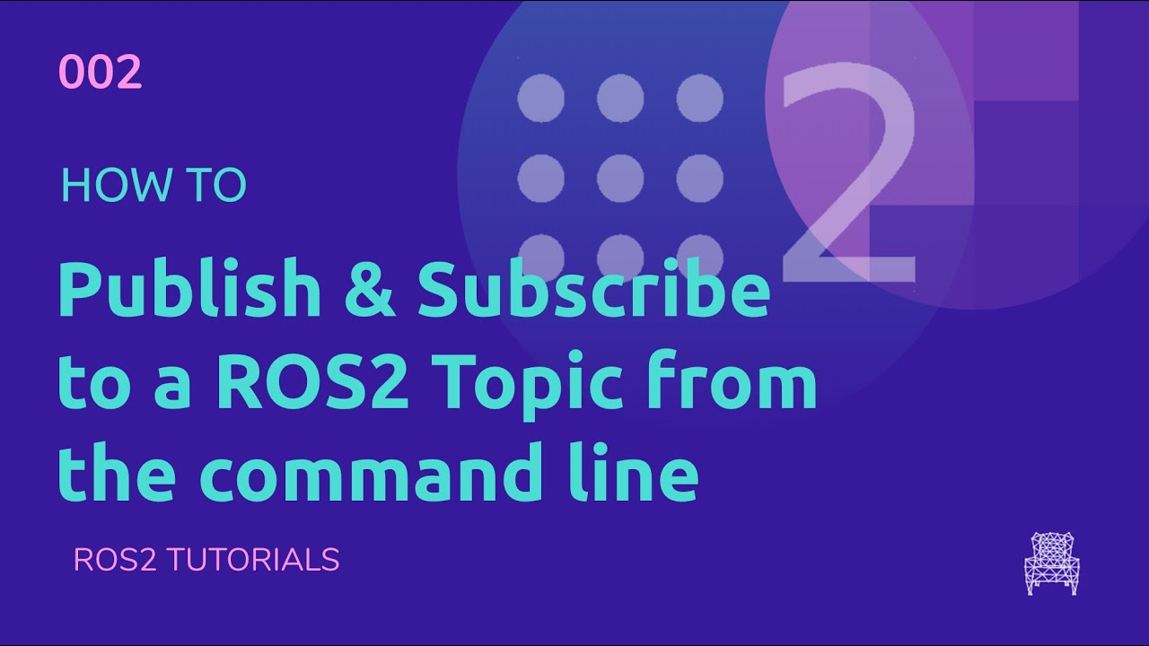 ROS2 Tutorials #2: How to Publish & Subscribe to a ROS2 Topic [UPDATED]