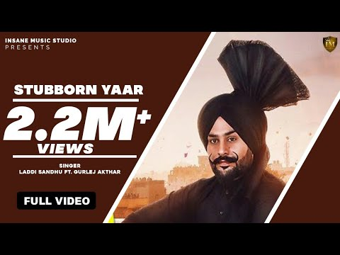 New PunjabiSong 2018 | STUBBORN YAAR | LADDI SANDHU Ft | New Punjabi Song | Qatar GSRecords