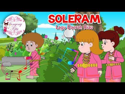 SOLERAM | Lagu Daerah Riau | Budaya Indonesia | Dongeng Kita
