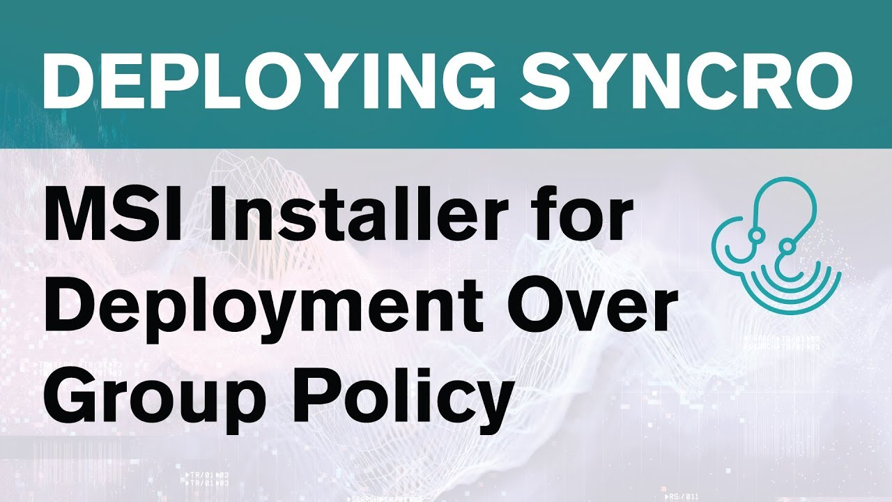 Syncro Deployment Options - MSI Installer