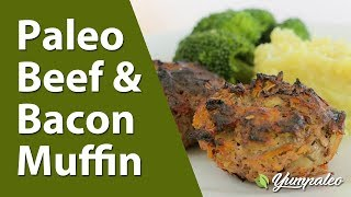 Paleo Beef & Bacon Muffin Recipe