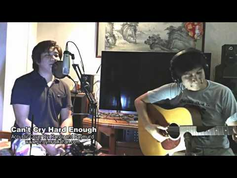 Cant Cry Hard Enough Acoustic Cover