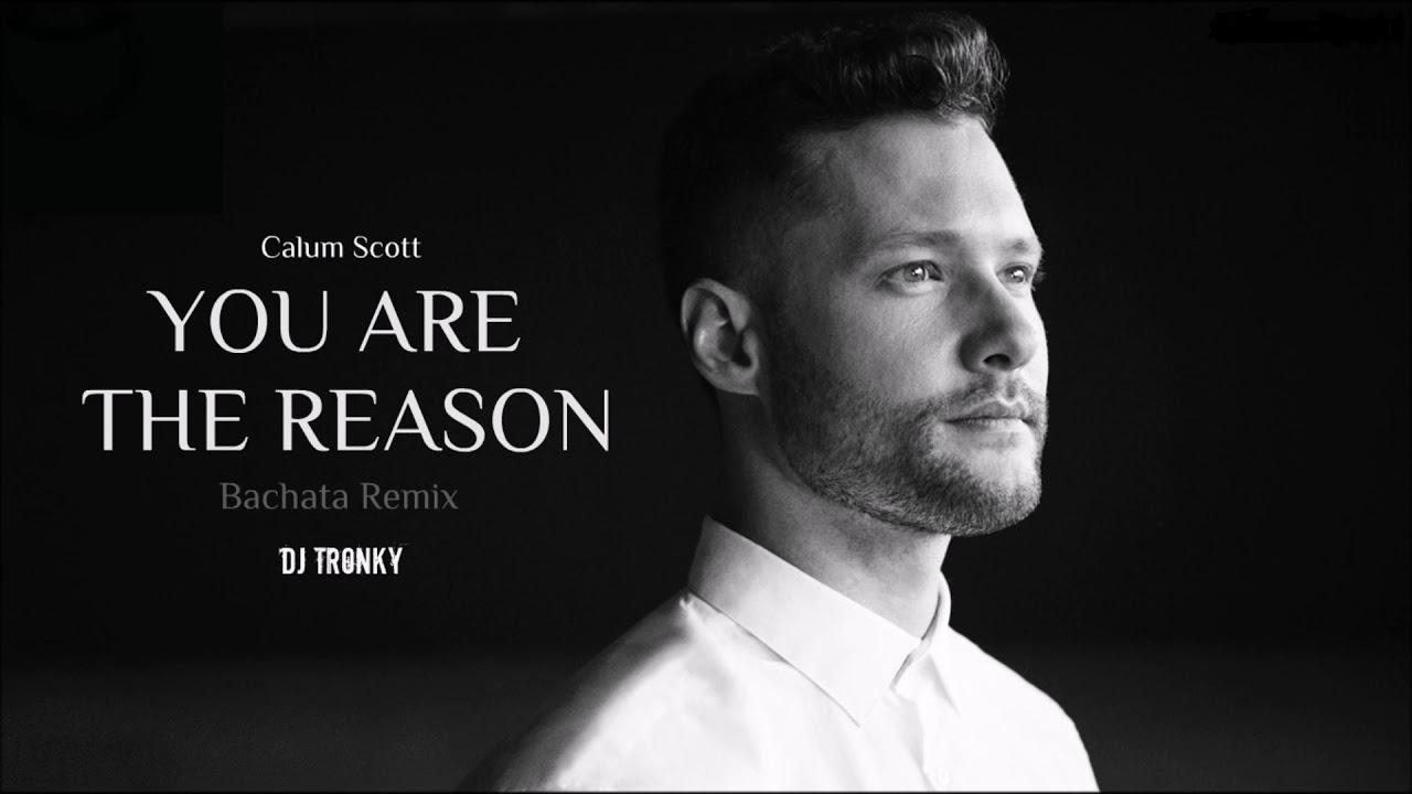 Download Calum Scott - You Are The Reason (DJ Tronky Bachata Remix)