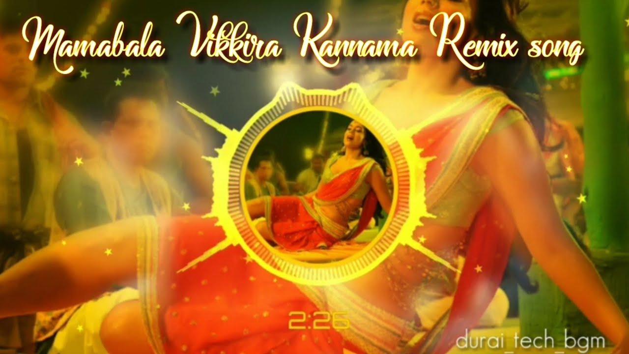 Tamil Remix Item Kuthu Song Mambala Vikkira Kannama New Mixing Youtube