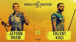 Jayson Shaw vs Eklent Kaçi | 2019 World Pool Masters
