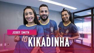 Jerry Smith - Kikadinha  | Coreografia: Mete Dança
