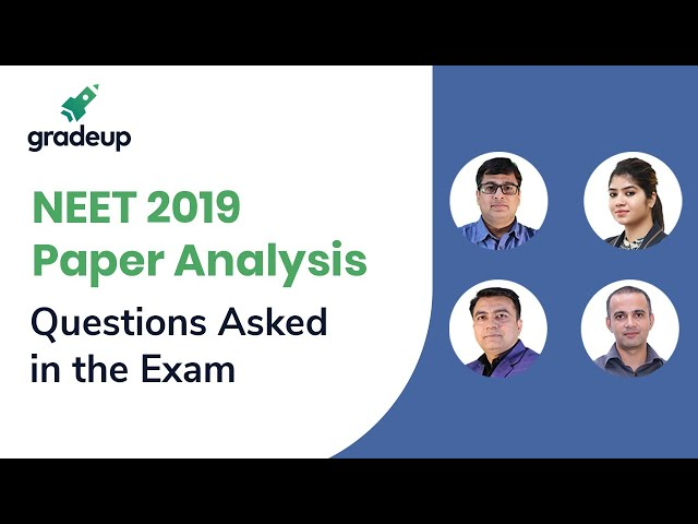 NEET 2019 Paper Analysis: Expected Cut Off, Questions Asked