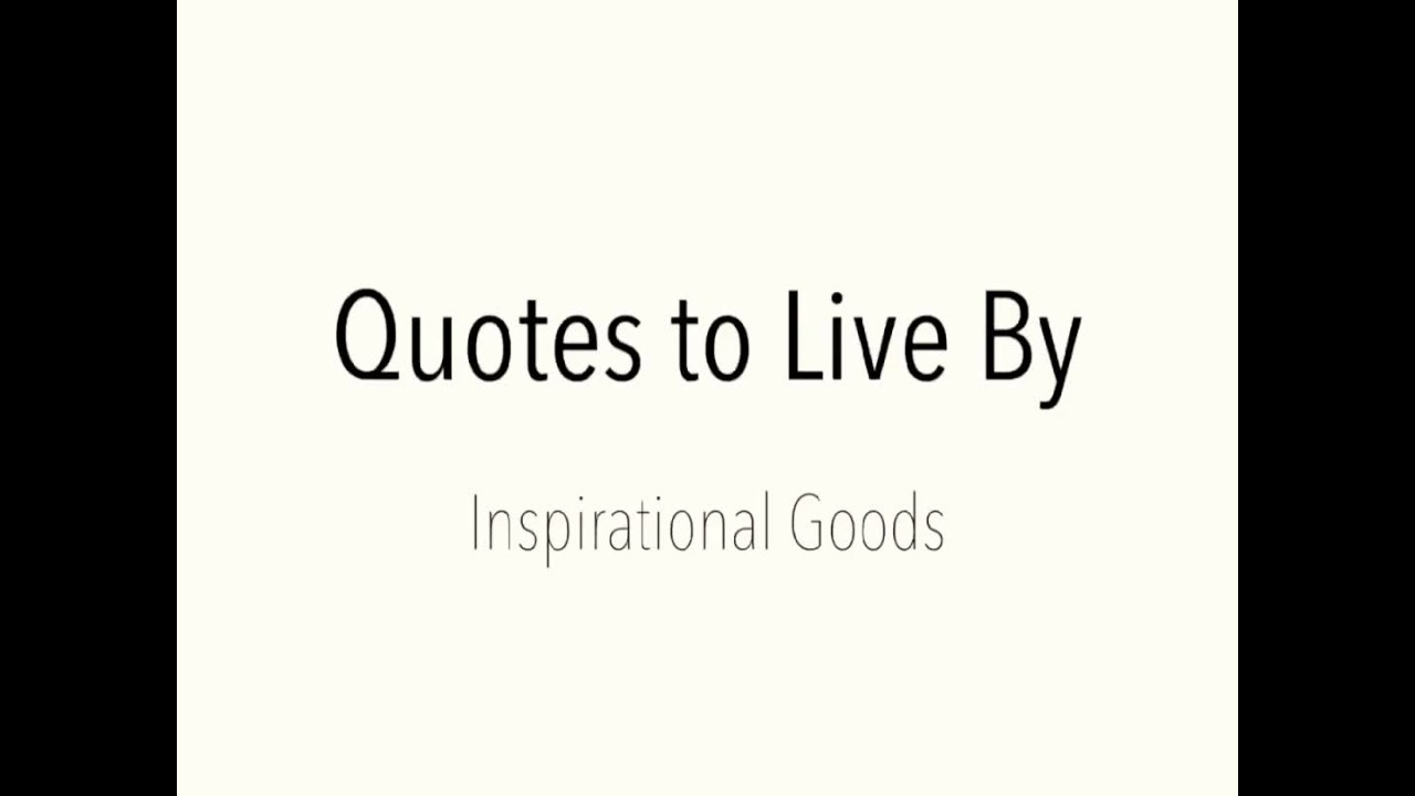 Quotes To Live By Short