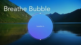 Calm Breathe Bubble | Breathing Exercise