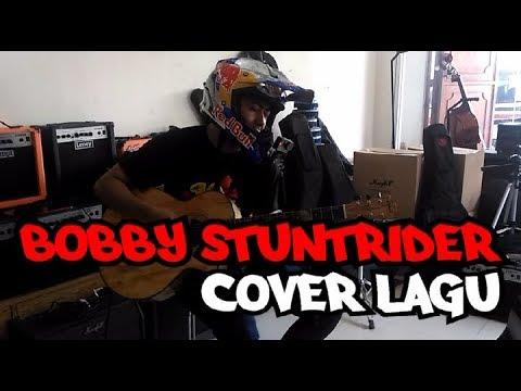 BOBBY STUNTRIDER - COVER LAGU THE CHANGCUTERS #BOBBYSTUNTRIDER