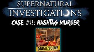 Criminal Case: Supernatural Investigations Case #8 - Hashtag Murder FULL CASE