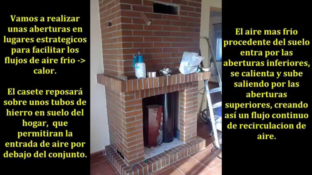 Parte 1 reacondicionamiento instalaci n y reparto de calor en una chimenea de le a youtube - Como colocar una chimenea de lena ...
