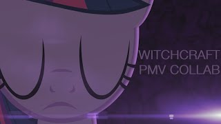 Witchcraft | PMV Collab