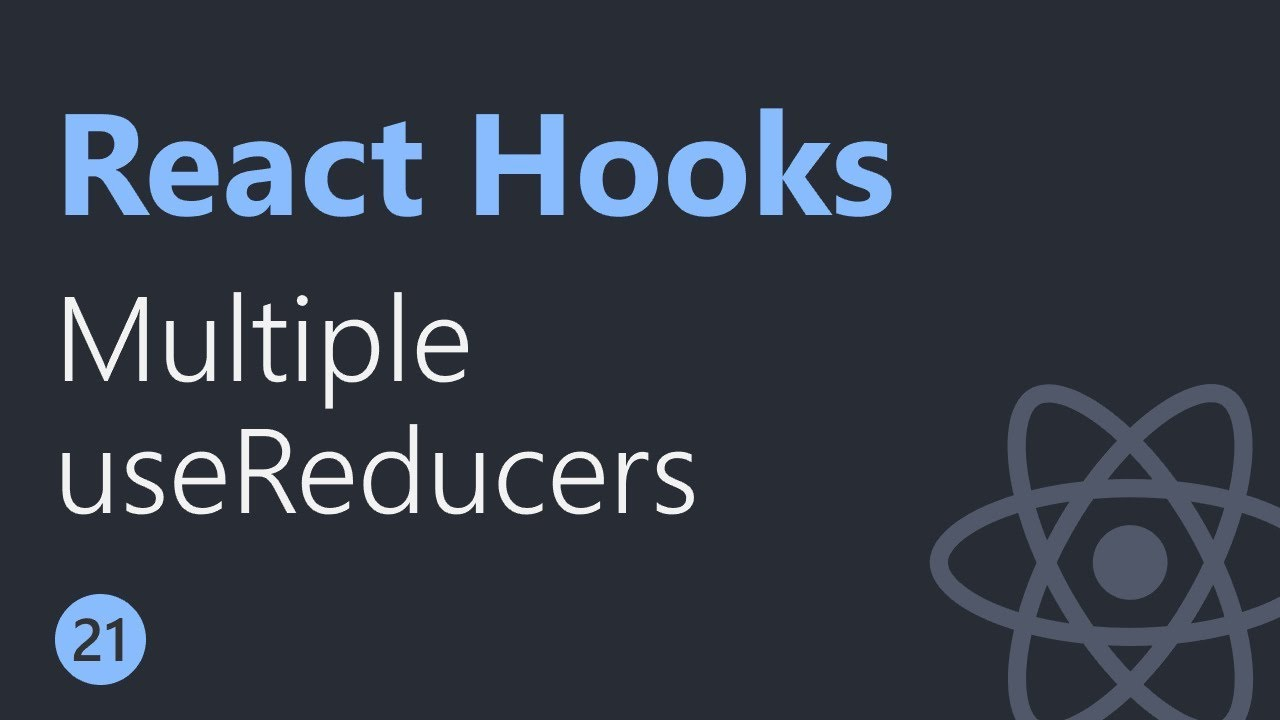 React Hooks Tutorial - 21 - Multiple useReducers