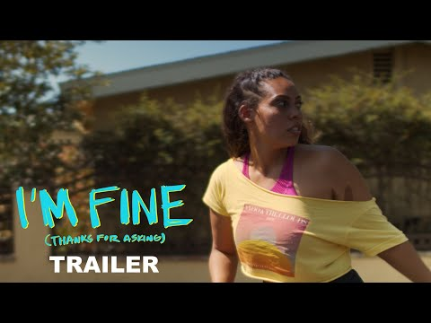 I'M FINE (Thanks for Asking) | Trailer