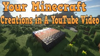 Your Minecraft Creations in A YouTube Video