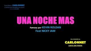Una Noche Mas - Kevin Roldan Feat Nicky Jam