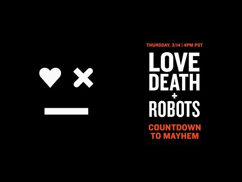 LOVE DEATH + ROBOTS ❤️💀🤖 | Live Countdown | Mature Audiences Only | Netflix