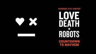 LOVE DEATH + ROBOTS ❤️???????? | Live Countdown | Mature Audiences Only | Netflix
