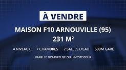 A vendre splendide maison F10 Arnouville (95400)