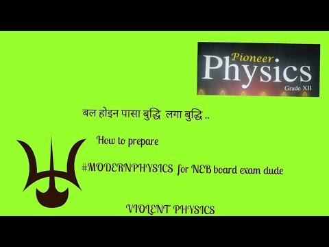 How to prepare modern physics for Neb Board exam