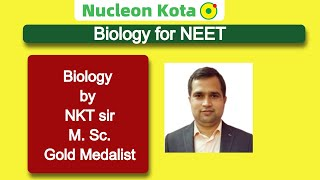 Cell Biology-01(A) By NKT Sir @ NUCLEON NEET Biology KOTA