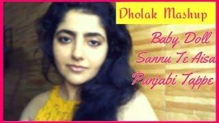 Dholak Mashup ~ Baby Doll, Sannu Te Aisa Mahi, Punjabi Tappe (Cover) - Nehha Naresh