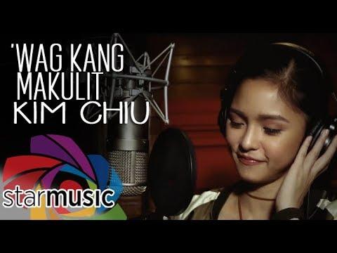 Kim Chiu - 'Wag Kang Makulit (Official Lyric Video)