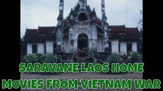 SARAVANE LAOS  HOME MOVIES FROM VIETNAM WAR 74962
