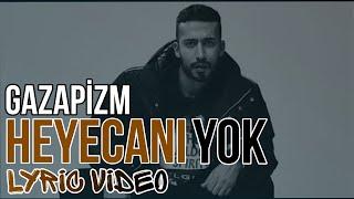 Gazapizm - Heyecanı Yok ( Lyric Video | Şarkı Sözleri ) HD #HeyecanıYok