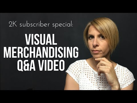 Visual Merchandising Questions and Answers - Special 2000 Youtube Subscribers - Marica Gigante
