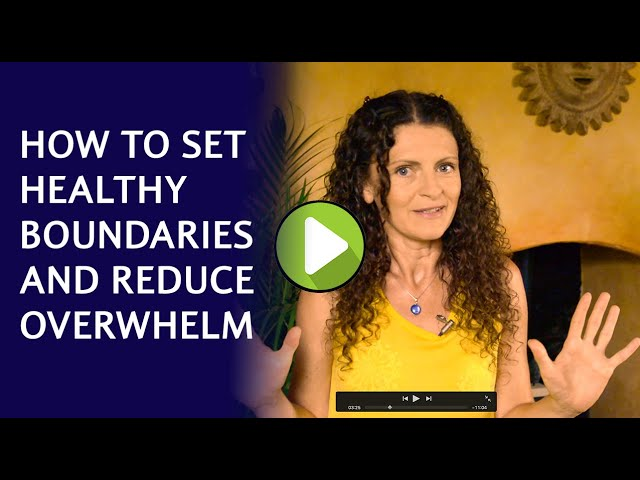 How to set healthy boundaries and avoid overwhelm