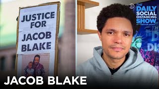 Why Did the Police Shoot Jacob Blake? | The Daily Social Distancing Show