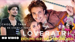 Loveratri Full Video song || Loveratri movie full song || Chogala tara O re Chabila tara