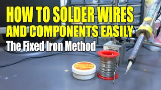 How To Solder Wiŗes And Components Easily - The Fixed Iron Method