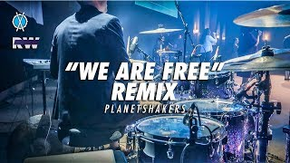 We Are Free (Remix) // Planetshakers // Royalwood Church