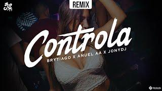 Controla   🎮 Jonydj ✘ Anuel Aa ✘ Brytiago