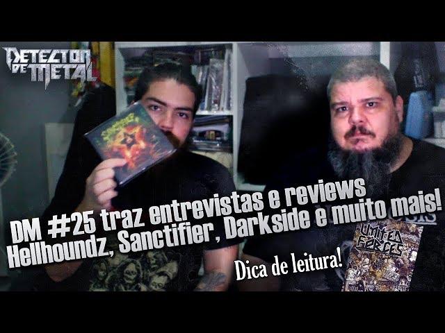 Hellhoundz, Sanctifier, DarkSide, Forcaos e muito mais! DM #25