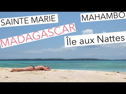 Madagascar: Île aux Nattes, Sainte-Marie and  Mahambo. How to travel around?