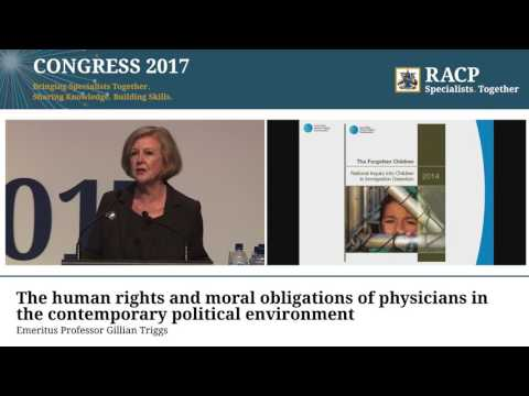 RACP Congress 2017 - Moral obligations of physicians, Emeritus Professor Gillian Triggs