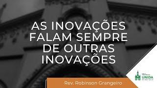 IPBLIve - As Inovações falam sempre de outras inovações - Rev. Robinson Grangeiro
